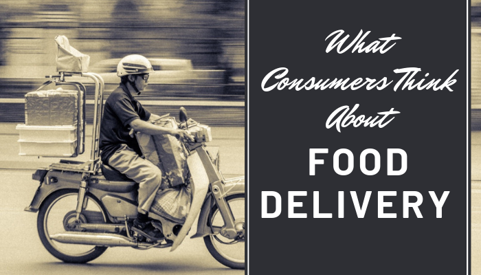 What Consumers Think about Food Delivery - Food Institute Focus