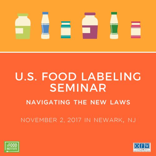 U.S. Food Labeling Seminar 2017: Navigating the New Laws
