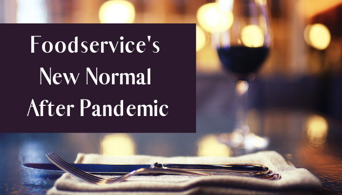 Foodservice S New Normal After Pandemic Food Institute Focus